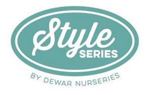 STYLE SERIES BY DEWAR NURSERIES