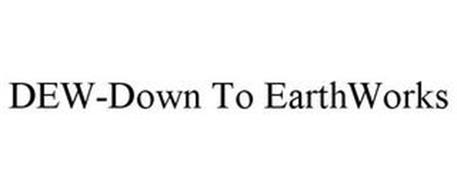 DEW-DOWN TO EARTHWORKS