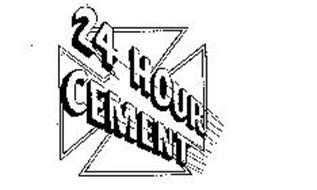 24 HOUR CEMENT