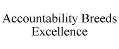 ACCOUNTABILITY BREEDS EXCELLENCE