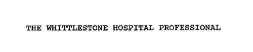 THE WHITTLESTONE HOSPITAL PROFESSIONAL