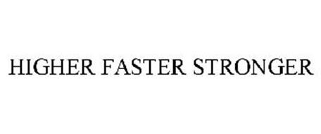 HIGHER FASTER STRONGER