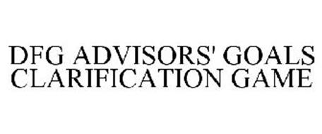 DFG ADVISORS' GOALS CLARIFICATION GAME