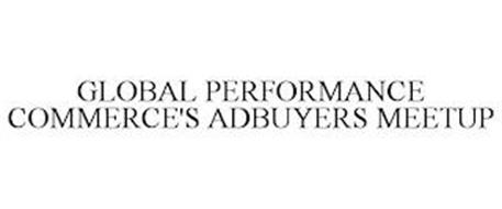 GLOBAL PERFORMANCE COMMERCE'S ADBUYERS MEETUP
