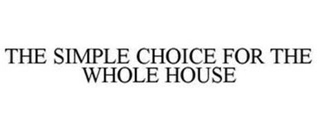 THE SIMPLE CHOICE FOR THE WHOLE HOUSE