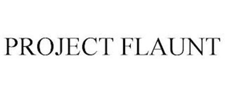PROJECT FLAUNT