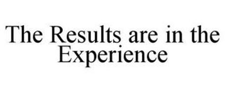 THE RESULTS ARE IN THE EXPERIENCE