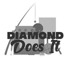 DIAMOND DOES IT