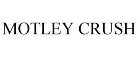 MOTLEY CRUSH