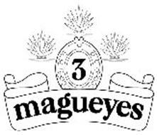 3 MAGUEYES