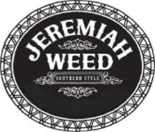 JEREMIAH WEED SOUTHERN STYLE