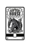 THE GIFTED HORSE AMERICAN WHISKEY FINEST QUALITY