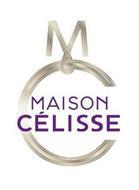 M C MAISON CÉLISSE