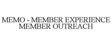 MEMO - MEMBER EXPERIENCE MEMBER OUTREACH