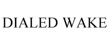 DIALED WAKE