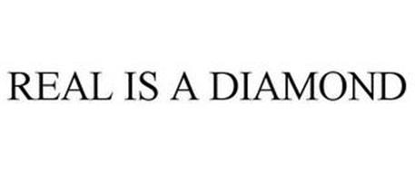 REAL IS A DIAMOND