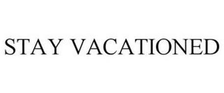 STAY VACATIONED