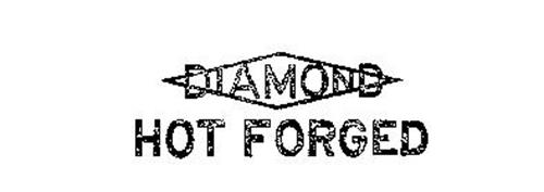 DIAMOND HOT FORGED