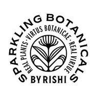 SPARKLING BOTANICALS REAL PLANTS VIRTUS BOTANICAE REAL VIRTUE BY RISHI