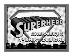 SUPERHERO CREAMERY & T-SHIRT DESIGNS