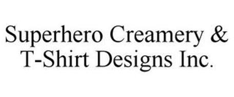 SUPERHERO CREAMERY & T-SHIRT DESIGNS INC.