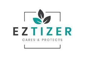 EZTIZER CARES & PROTECTS