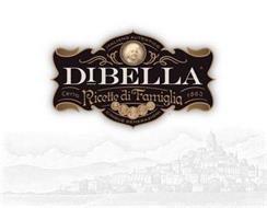 ITALIANO AUTENTICO, DIBELLA, CERTO, RICETTE DIFAMILIA, 1863, CINQUE GENERAZIONI