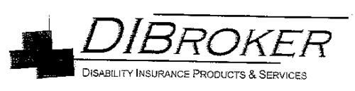DIBROKER DISABILITY INSURANCE PRODUCTS & SERVICES