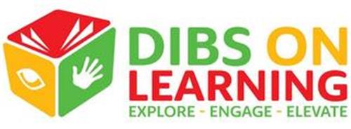 DIBS ON LEARNING EXPLORE - ENGAGE - ELEVATE