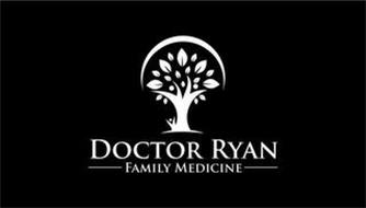 DOCTOR RYAN FAMILY MEDICINE