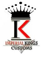 K IMPERIAL KINGS CUSTOMS