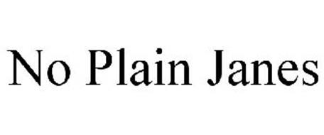 NO PLAIN JANES