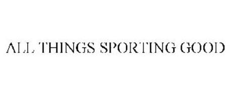 ALL THINGS SPORTING GOOD
