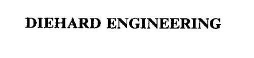DIEHARD ENGINEERING