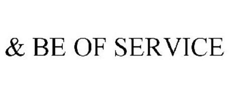 & BE OF SERVICE
