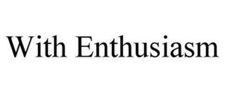 WITH ENTHUSIASM