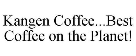 KANGEN COFFEE...BEST COFFEE ON THE PLANET!