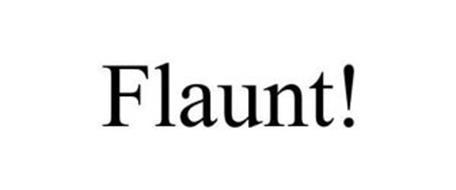FLAUNT!