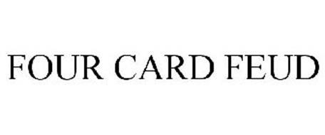 FOUR CARD FEUD