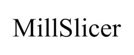 MILLSLICER
