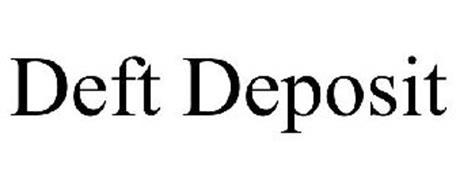 DEFT DEPOSIT