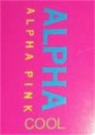 ALPHA ALPHA PINK COOL