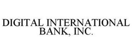 DIGITAL INTERNATIONAL BANK, INC.