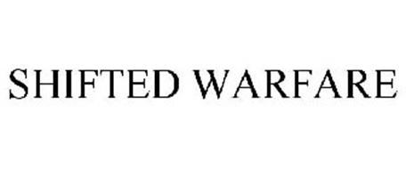 SHIFTED WARFARE