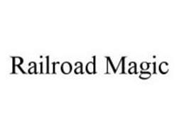 RAILROAD MAGIC