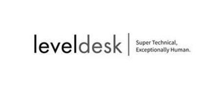 LEVELDESK SUPER TECHNICAL, EXCEPTIONALLY HUMAN.