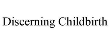 DISCERNING CHILDBIRTH