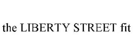 THE LIBERTY STREET FIT