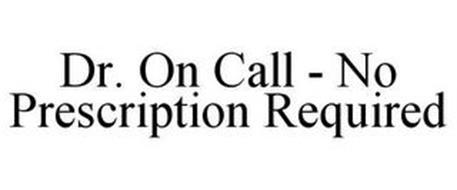 DR. ON CALL NO PRESCRIPTION REQUIRED