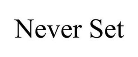 NEVER SET